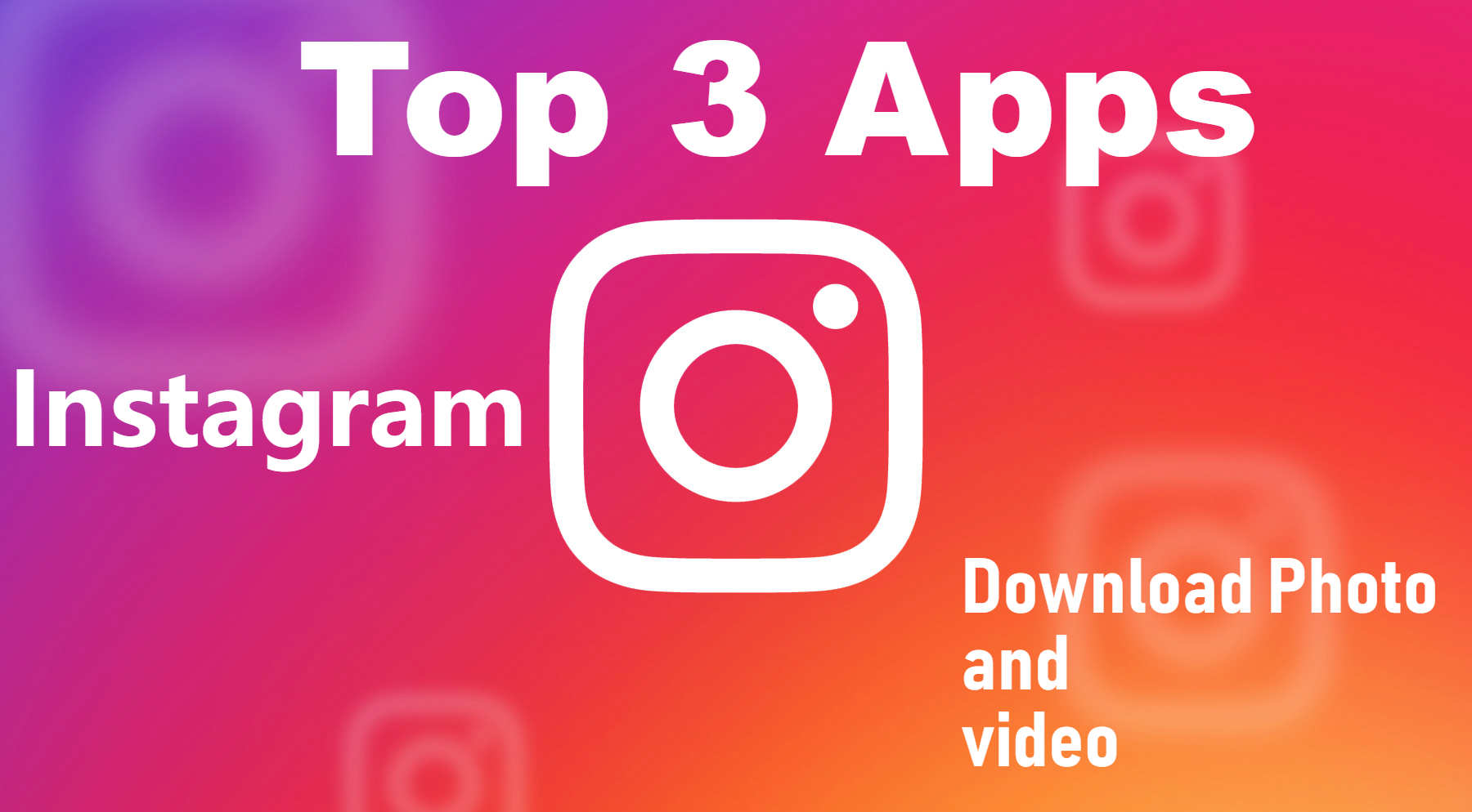 Best Android Apps to Download Instagram Photos and Videos
