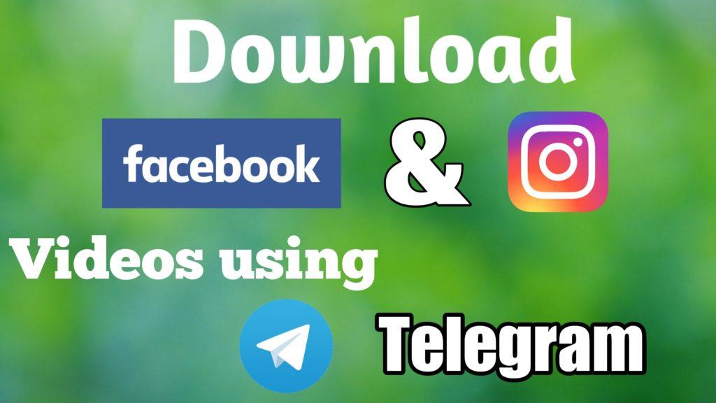 Download Facebook and Instagram Videos on Telegram