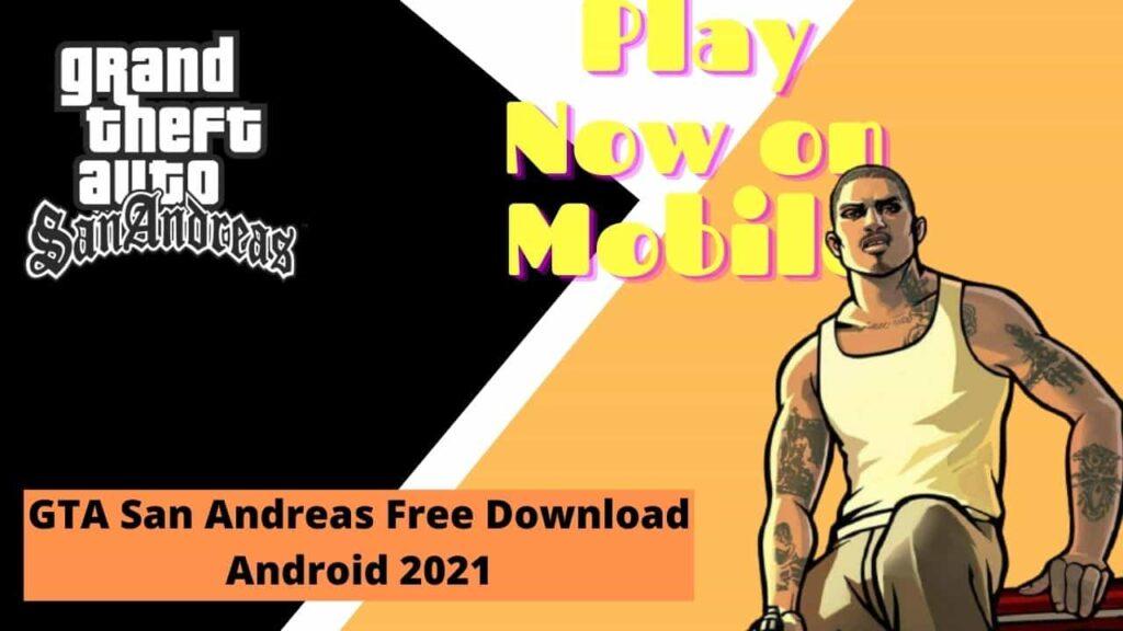 GTA San Andreas Free Download Android 2021